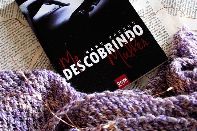Me Descobrindo Mulher - Série Descobrindo #01 - Manu Torres