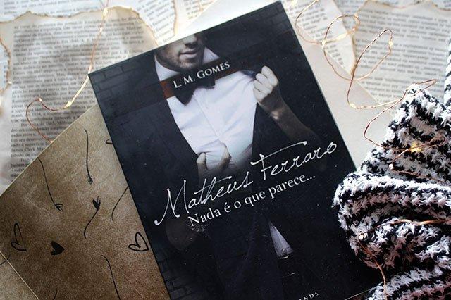 Matheus Ferraro: Nada é o que parece - L. M. Gomes