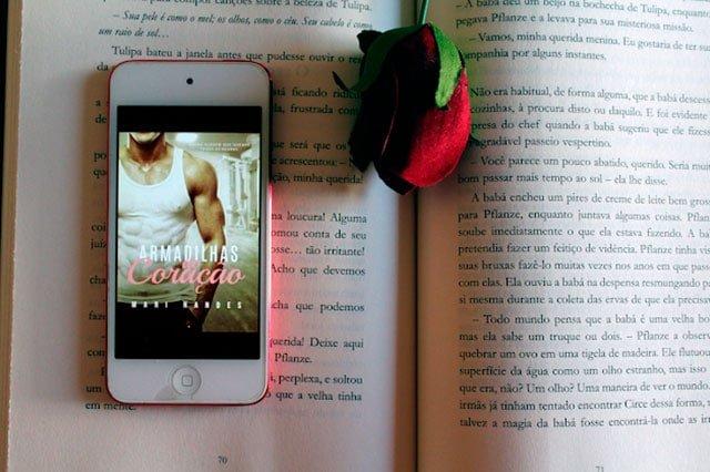 Armadilhas do Coração - Quero alguém que quebre todas as regras #01 - Mari Nandes