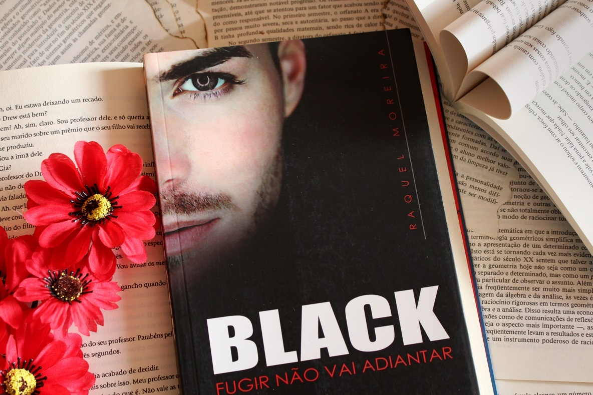 [RESENHA] BLACK: Fugir não vai adiantar - Raquel Moreira
