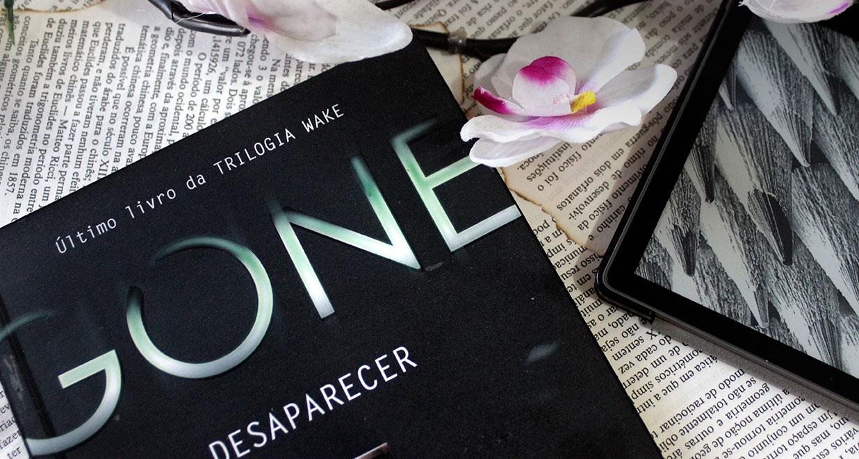 [RESENHA] Gone: Desaparecer - Wake #03 - Lisa McMann