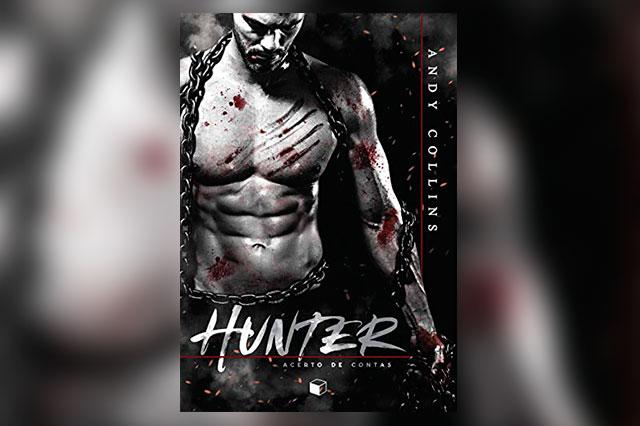 Hunter, novo livro da autora Andy Collins lança sua mais nova obra pela Editora The Gift Box