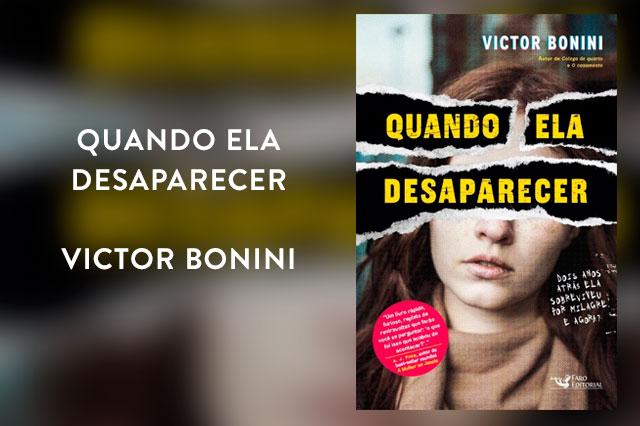 Quando Ela Desaparecer é o novo livro do autor Victor Bonini!