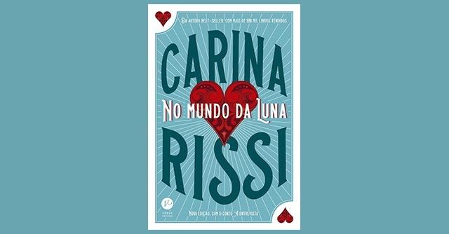 [NOVIDADE] Nova edição de No Mundo da Luna, da autora Carina Rissi, chega pela Verus Editora
