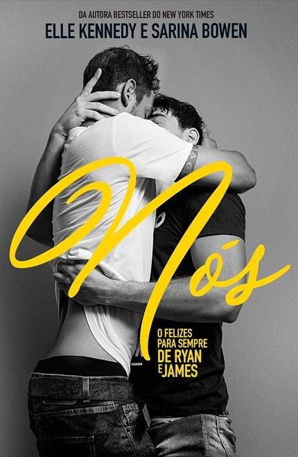 Nós: O felizes para sempre de Ryan e James, da Elle Kennedy e Sarina Bowen vai ser lançado pela Editora Paralela!