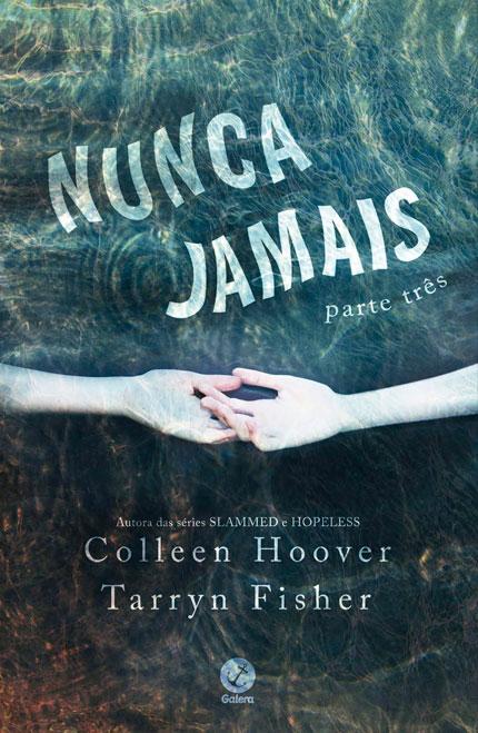 Capa e pré-venda de Nunca jamais, parte 3 da Colleen Hoover já está disponível!