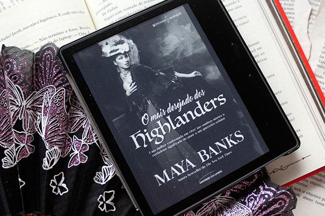 [RESENHA] O Mais Desejado dos Highlanders - Trilogia Montgomery e Armstrong #02 - Maya Banks