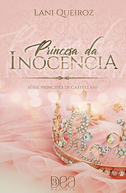 Princesa da Inocência, da Lani Queiroz é o lançamento da 3DEA Editora e está em pré-venda!