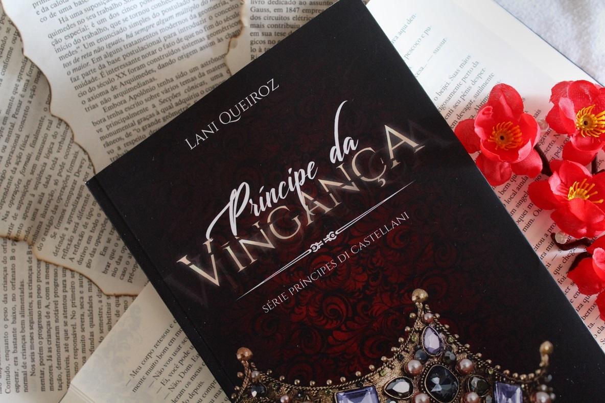 [RESENHA] Príncipe da Vingança - Série Príncipe Di Castellani #01 - Lani Queiroz