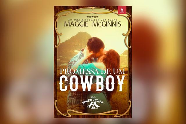 Promessa de um Cowboy, da autora Maggie McGinnis é o lançamento da Editora Bezz e já está em pré-venda!