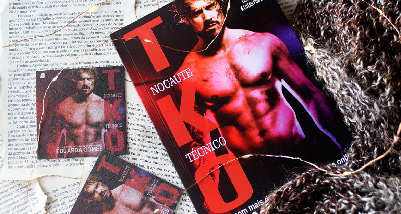 [RESENHA] TKO: Nocaute Técnico - Eduarda Gomes
