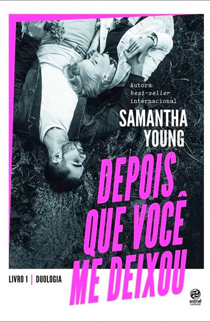 Depois Que Você Me Deixou, da Samantha Young vai ser lançado pela Astral Cultural