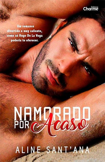 Namorado por Acaso, da autora Aline Sant'Ana