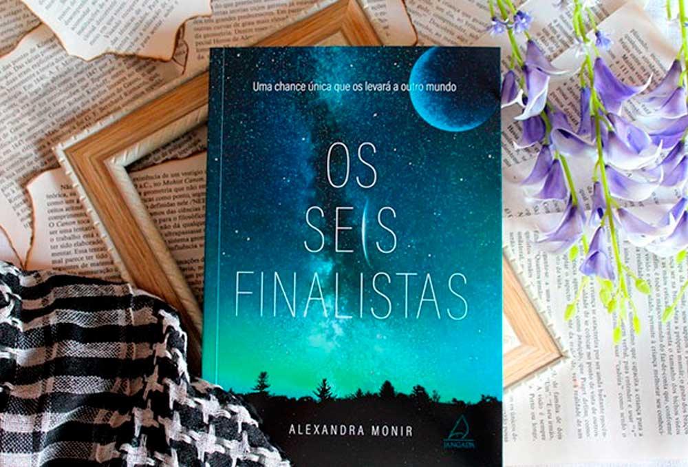 Os Seis Finalistas: Uma chance única que os levará a outro mundo - The Final Six #01 - Alexandra Monir