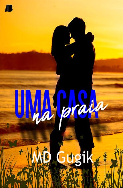 Uma Casa na Praia da autora M.D. Gugik já está disponível em pré-venda na Amazon