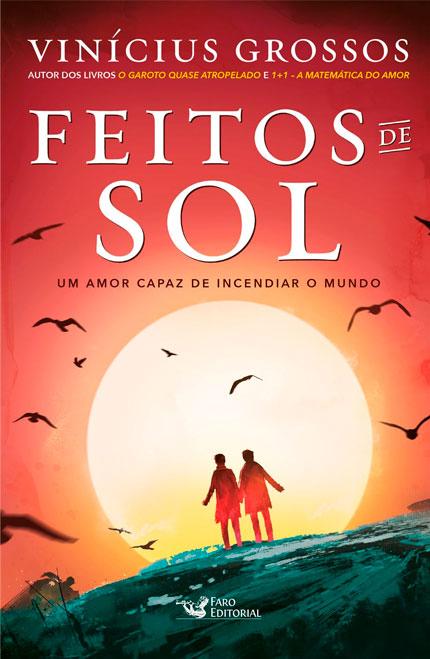 """Faro Editorial lança """"Feitos de Sol"""", novo livro de Vinicius Grossos"""