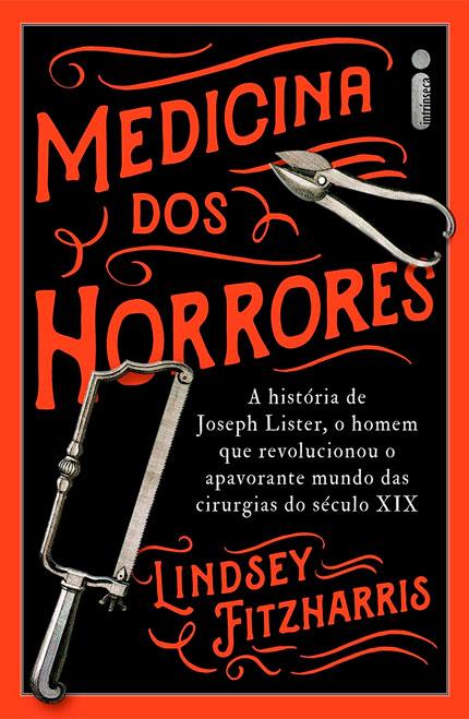 Medicina Dos Horrores, da Lindsey Fitzharris vai ser lançado em julho!
