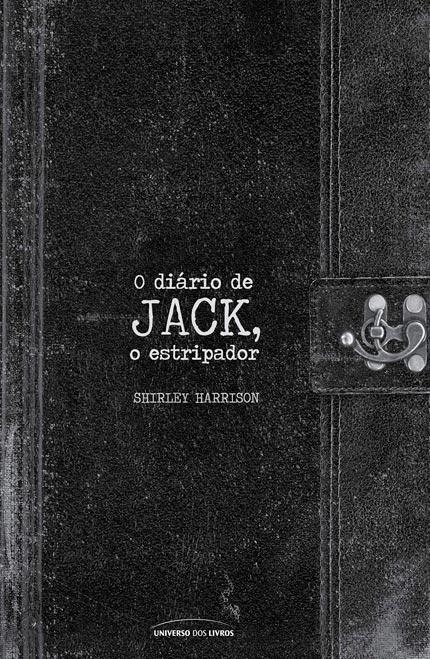 O Diário De Jack, O Estripador, da Shirley Harrison está em pré-venda!