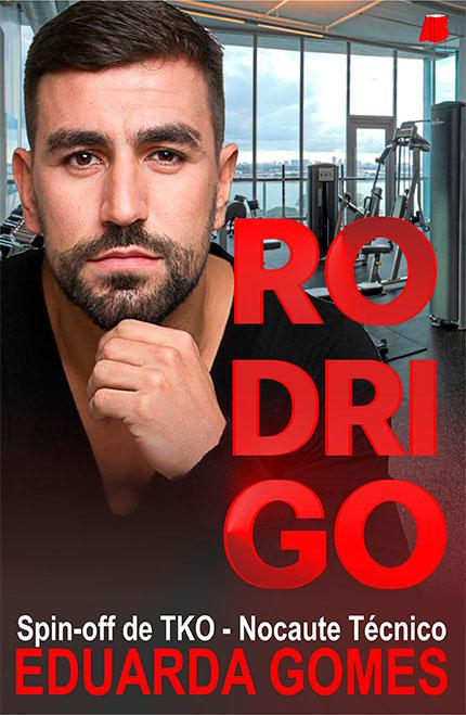 Rodrigo, é um spin-off de TKO: Nocaute Técnico, da Eduarda Gomes que chega pela Allbook Editora