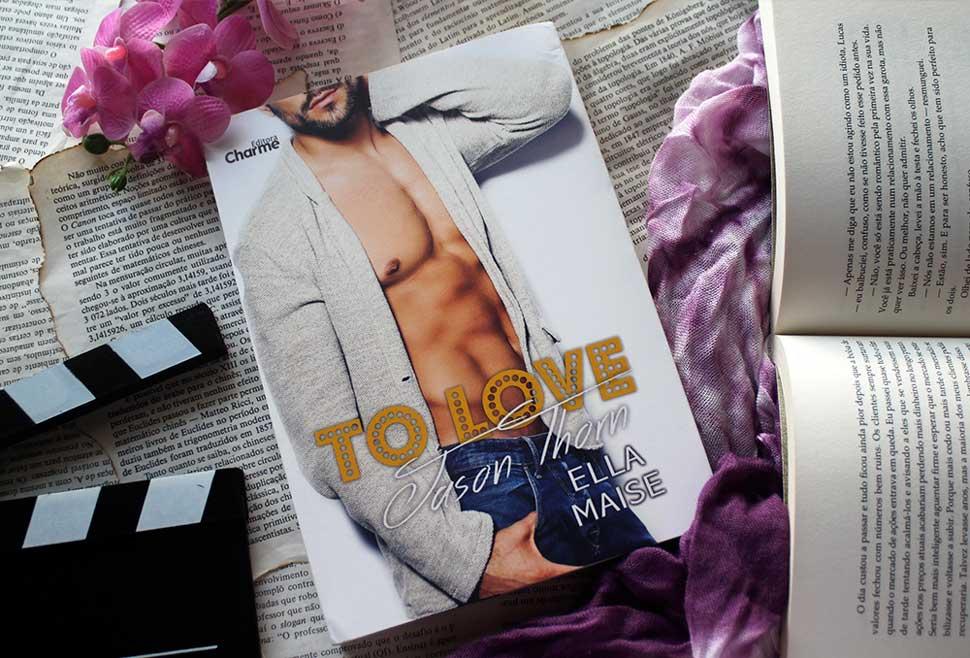 [RESENHA] To Love, Jason Thorn - Ella Maise