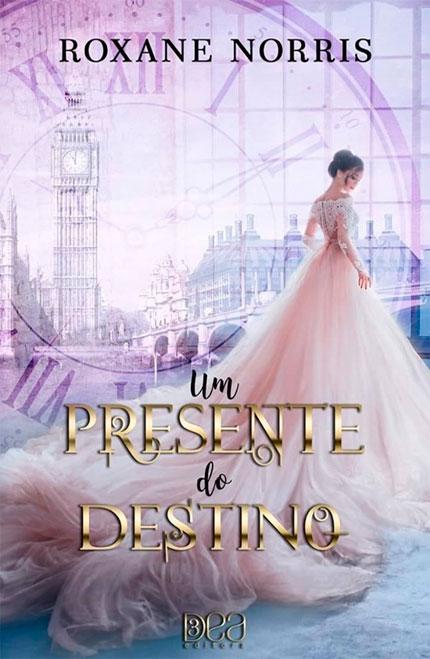 Um Presente do Destino, da Roxane Norris esta chegando pela 3DEA Editora