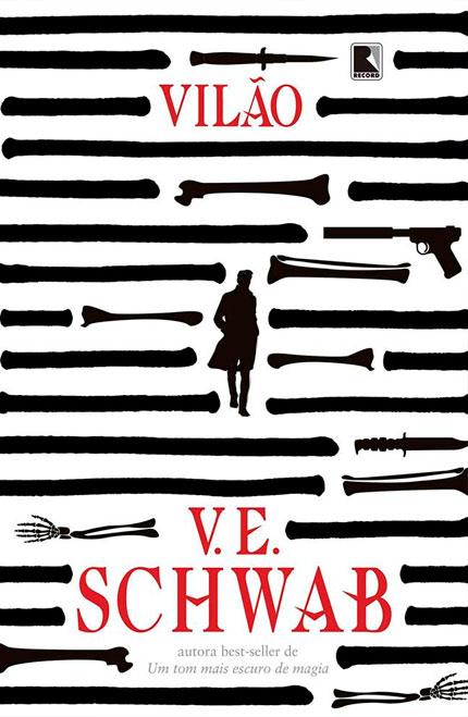 Vilão, o novo livro do autor V. E. Schwabvai ser lançado em julho no Brasil