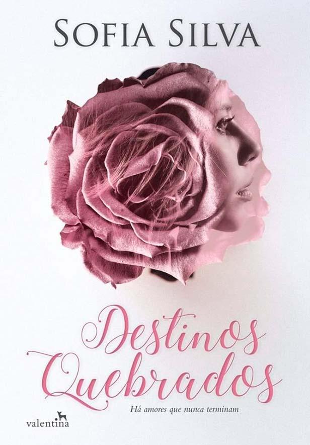 Destinos Quebrados, da Sofia Silva será lançado pela Editora Valentina!