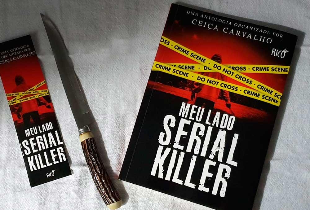 [RESENHA] Meu Lado Serial Killer – Uma antologia organizada por Ceiça Carvalho