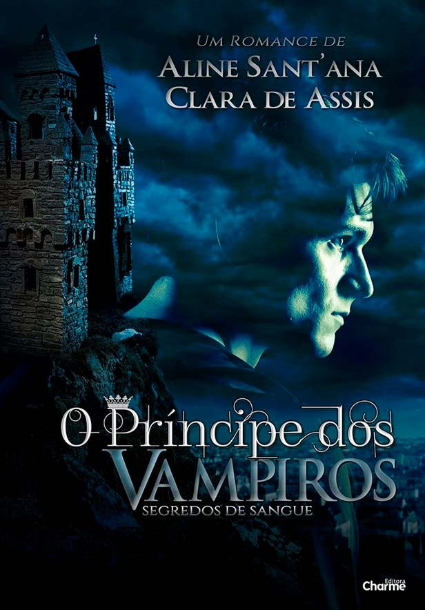 O Príncipe dos Vampiros, da Aline Sant'Ana e Clara de Assis vai ser lançado em formato impresso pela Editora Charme!