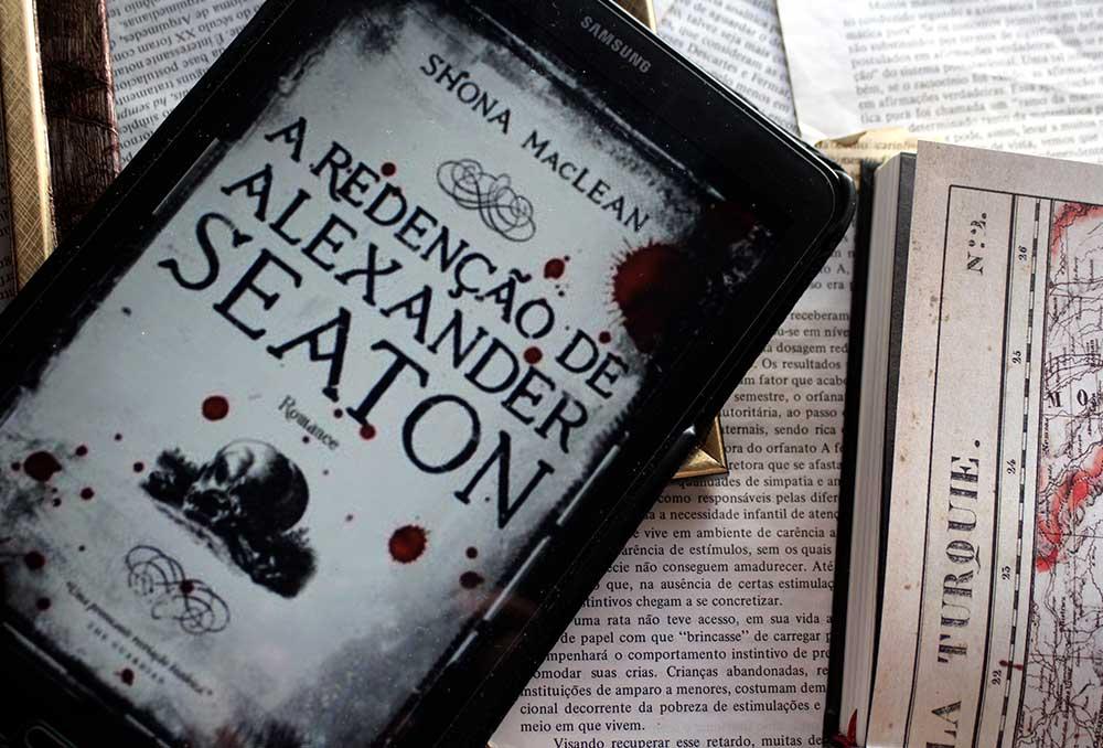 [RESENHA] A Redenção de Alexander Seaton - Série Alexander Seaton #01 - Shona MacLean