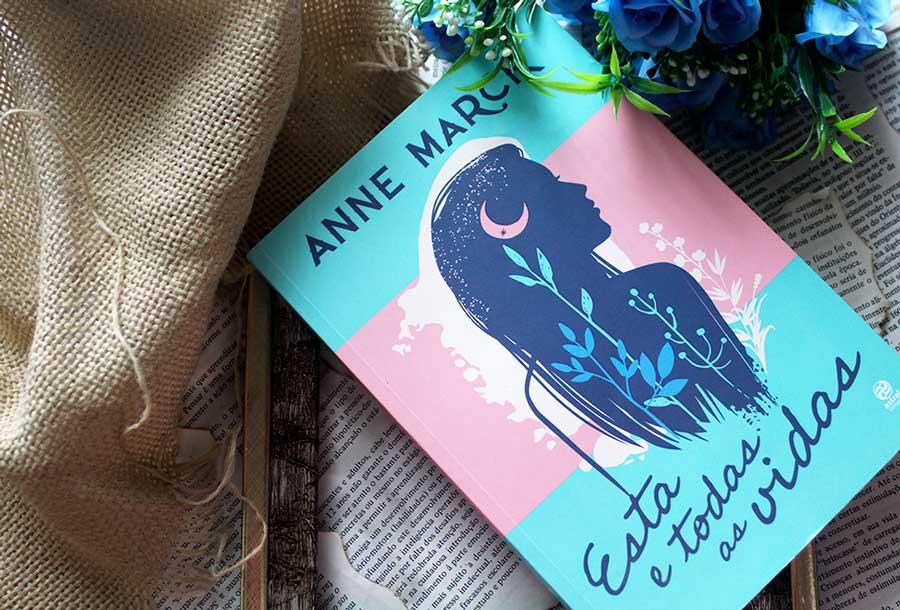 [RESENHA] Esta e Todas as Vidas - Anne Marck