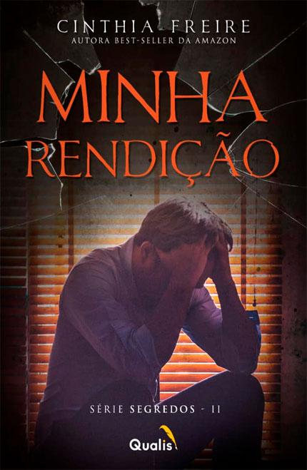 Minha Rendição, segundo livro da série Segredos, da autora Cinthia Freire vai ser lançado pela Qualis Editora!