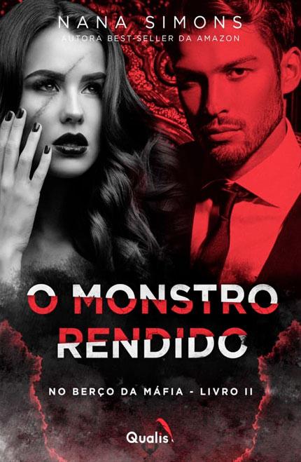 O Monstro Rendido, novo livro da Nana Simons está chegando pela Qualis Editora