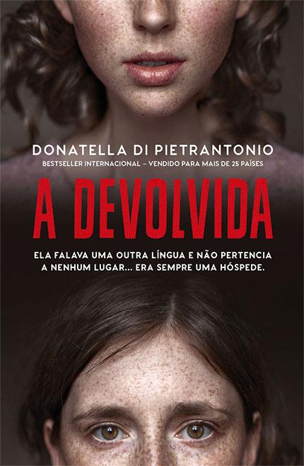 """A Devolvida"", de Donatella Di Pietrantonio é o lançamento da Faro Editorial!"