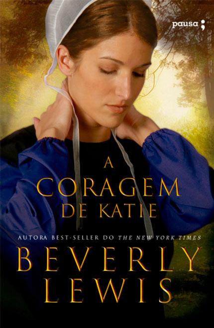 Editora Pausa lança o livro da autora Beverly Lewis, A Coragem De Katie