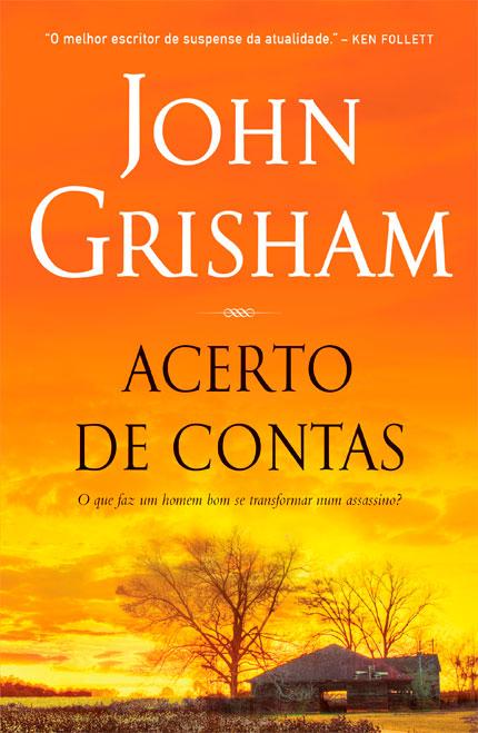 Editora Arqueiro vai lançar Acerto de Contas, do John Grisham