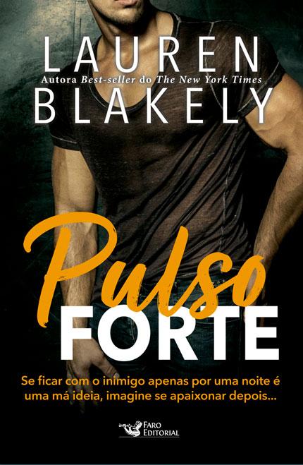 Pulso Forte, da Lauren Blakely é o próximo lançamento da Faro Editorial