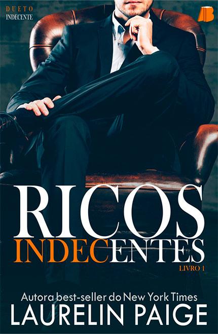 Ricos Indecentes da autora best-seller Laurelin Paige, chega pela Allbook Editora