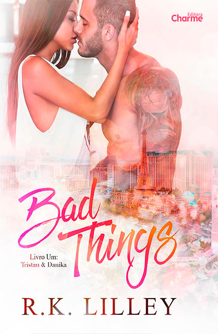 Bad Things da R.K. Lilley vai ser lançado pela Editora Charme