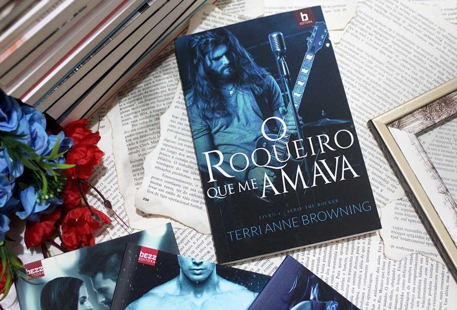 [RESENHA] O Roqueiro Que Me Amava - The Rocker #04 - Terri Anne Browning