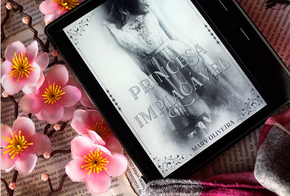 [RESENHA] Princesa Implacável – Mary Oliveira