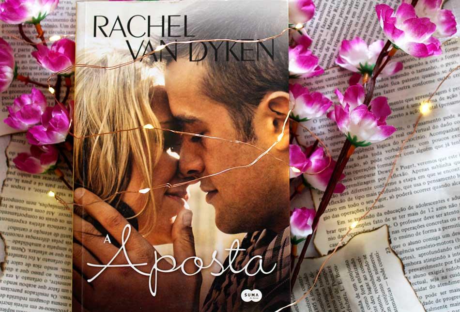 [RESENHA] A Aposta - A Aposta #01 - Rachel Van Dyken