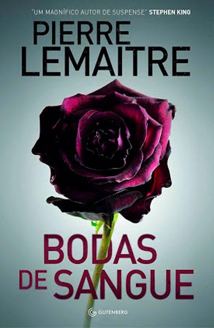 Bodas de Sangue, do autor Pierre Lemaitre chega em janeiro pela Editora Gutenberg