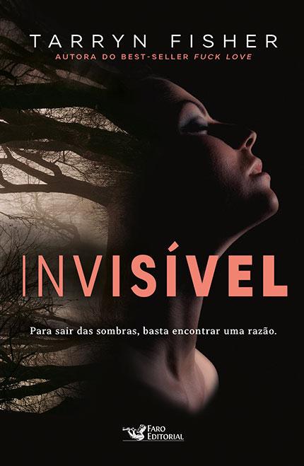 """Faro Editorial lança """"Invisível"""", novo livro de Tarryn Fisher"""