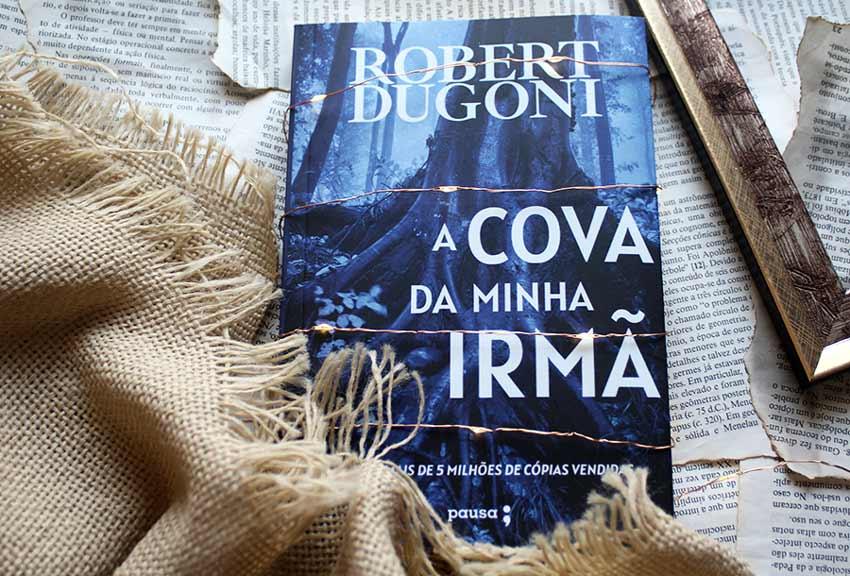 [RESENHA] A Cova da minha Irmã - Robert Dugoni