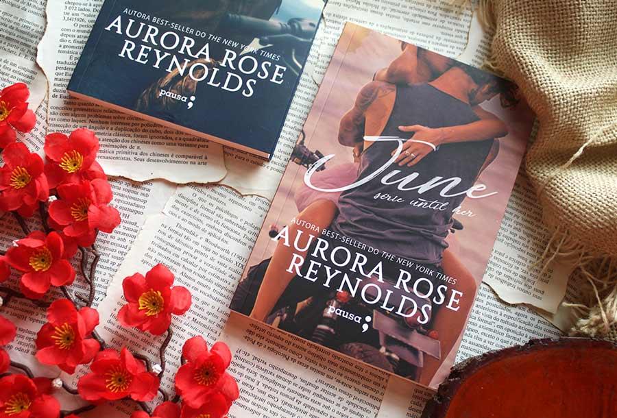 [RESENHA] June - Until Her #02 - Aurora Rose Reynolds