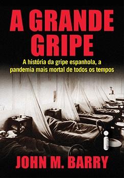 A Grande Gripe, livro sobre a gripe espanhola será lançado pela Editora Intrínseca