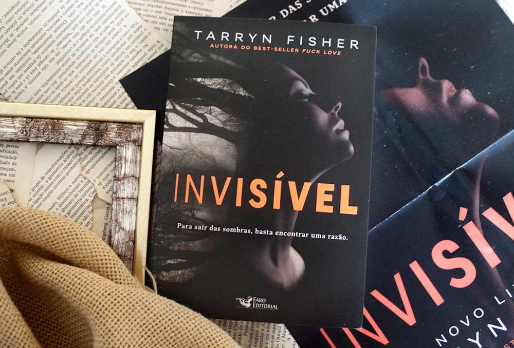 [RESENHA] Invisível - Tarryn Fisher