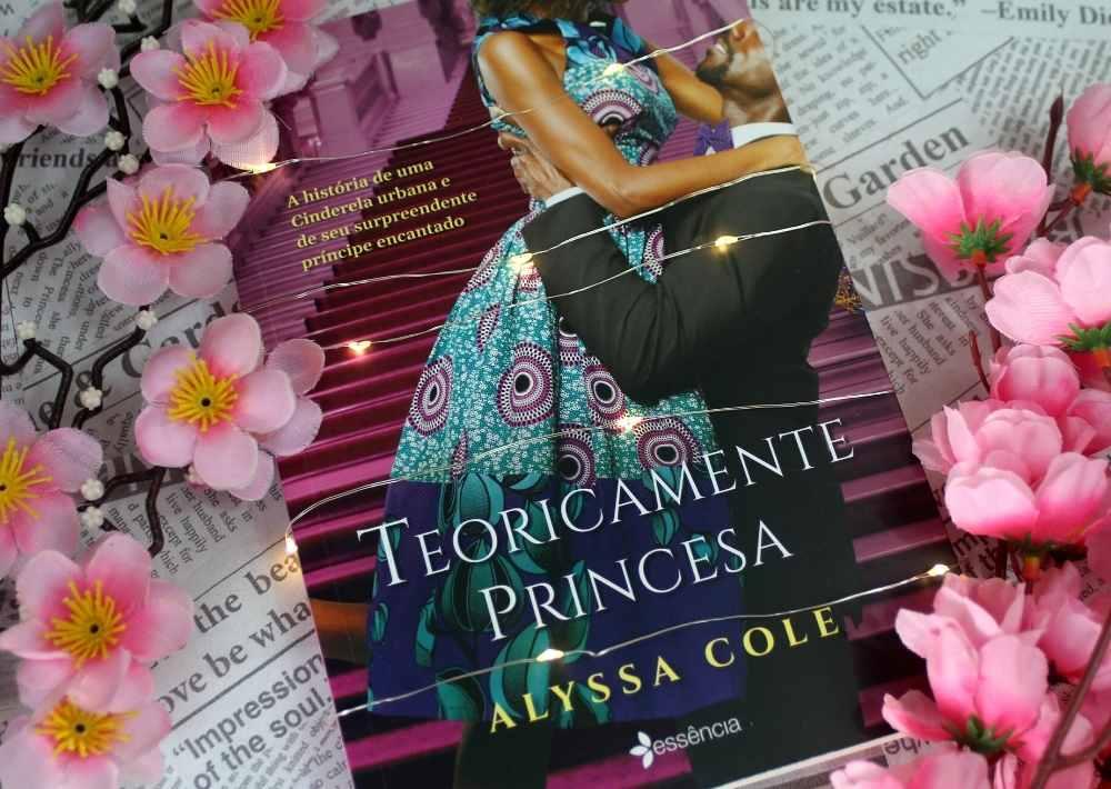 [RESENHA] Teoricamente Princesa - Reluctant Royals #01 - Alyssa Cole