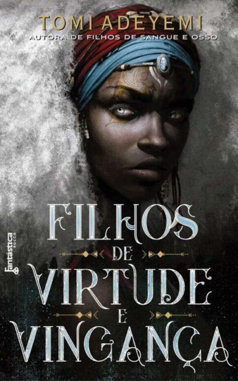 Filhos da Virtude e Vingança, da Tomi Adeyemi chega ainda em Novembro nas livrarias!